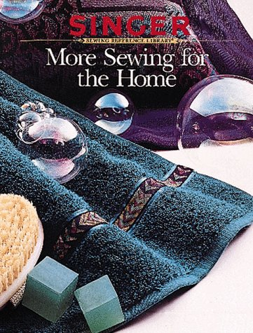 9780865732360: More Sewing for the Home (Singer Sewing Reference Library)
