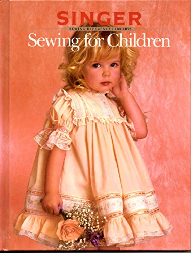 9780865732438: Sewing For Children - Singer Sewing Reference Library