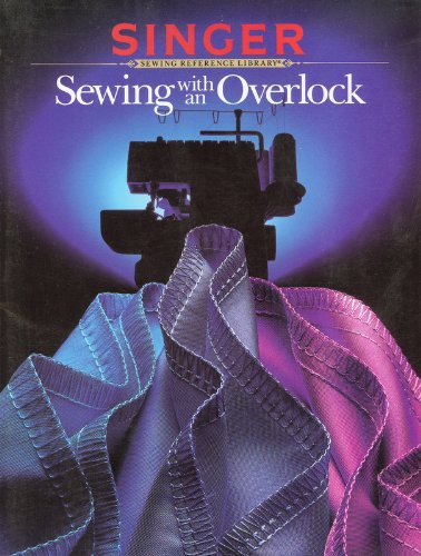 9780865732483: Sewing With An Overlock - Singer Sewing Reference Library