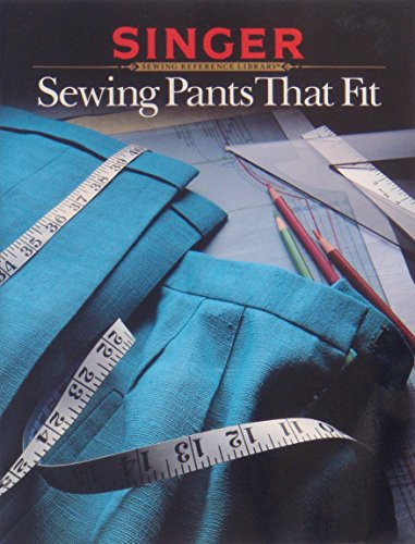 9780865732520: Sewing Pants That Fit (Singer Sewing Reference Library)