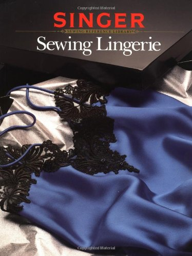 9780865732612: Sewing Lingerie (Singer Sewing Reference Library)