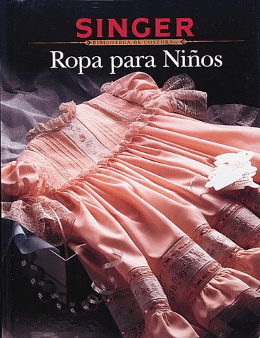 9780865732728: Ropa Para Ninos/Sewing for Children (Singer Sewing Reference Library)