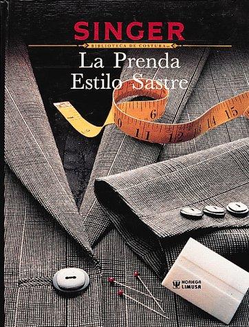 9780865732742: LA Prenda Estilo Sastre (Singer Sewing Reference Library)