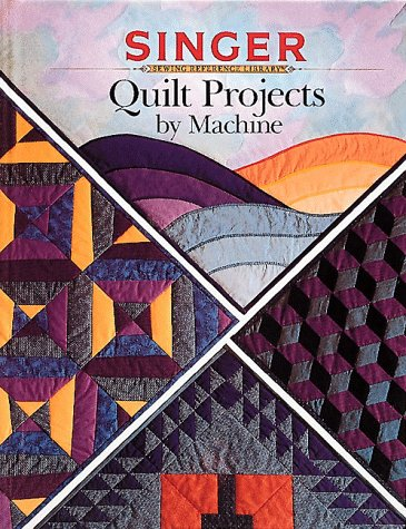9780865732797: Quilt Projects by Machine (Singer Sewing Reference Library)