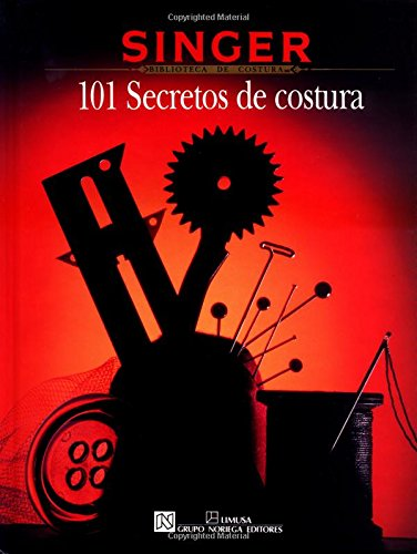 9780865732827: 101 Secretos De Costura/101 Sewing Secrets (Singer Sewing Reference Library)
