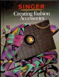 9780865732841: Creating Fashion Accessories