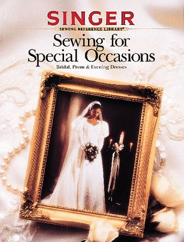 Sewing for Special Occasions: Bridal, Prom & Evening Dresses