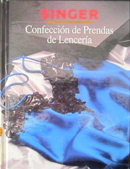 9780865732933: Confeccion De Prendas De Lenceria/Sewing Lingerie (Singer Sewing Library)