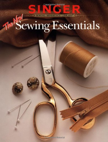 9780865733084: The New Sewing Essentials (Singer Sewing Reference Library)