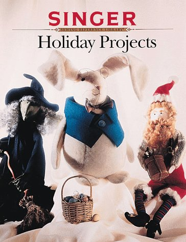 9780865733152: Holiday Projects (Singer Sewing Reference Library)