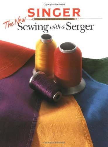 9780865733305: The New Sewing with a Serger (Singer)