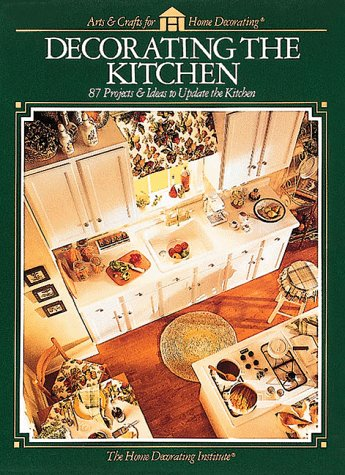 9780865733640: Decorating the Kitchen (Arts & Crafts for Home Decorating)
