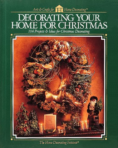9780865733688: Decorating Your Home for Christmas (Arts & Crafts for Home Decorating)
