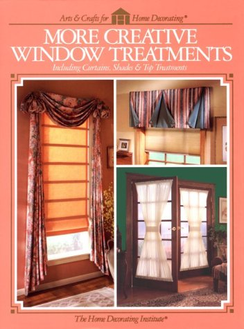 9780865733800: More Creative Window Treatments Including Curtains, Shades & Top Treatments