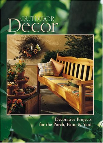 9780865733862: Outdoor Decor : Decorative Projects for the Porch, Patio & Yard (Arts & Crafts for Home Decorating Series)