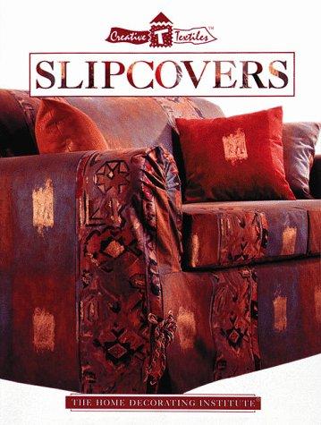 9780865734111: Slipcovers (Creative Textiles)