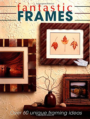 9780865734180: Fantastic Frames: Over 60 Unique Framing Ideas