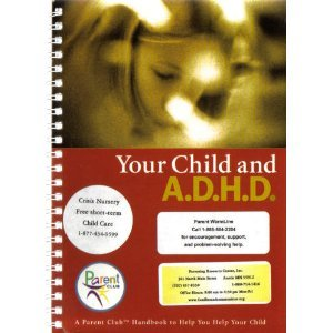 Your Child and A.D.H.D.Attention-Deficit/Hyperactivity Disorder: Helping You Help Your Child (...