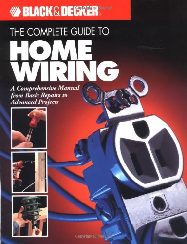 9780865734296: The Complete Guide to Home Wiring (Black & Decker Home Improvement Library)