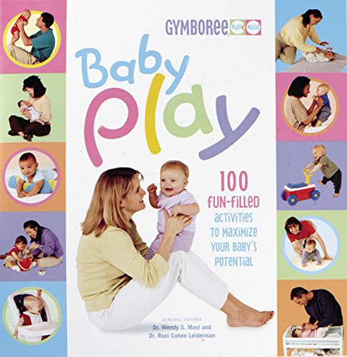 9780865734340: Baby Play: 100 Fun-Filled Activities to Maximize Your Baby's Potential (Gymboree Play & Music)