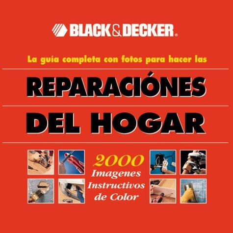 9780865734890: Black and Decker Reparaciones Del Hogar (Black & Decker Home Improvement Library)