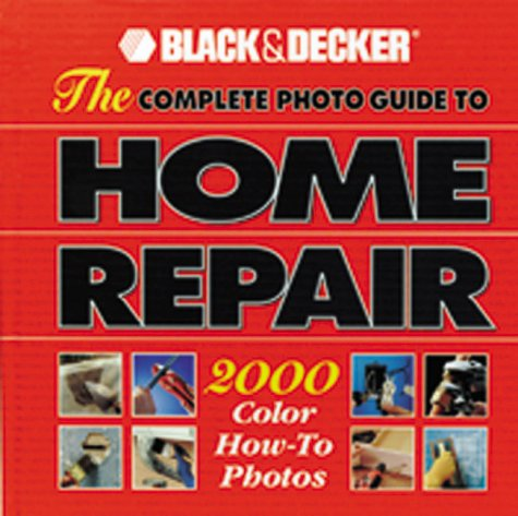 9780865735439: The Complete Photo Guide to Home Repair with Landscape Design & Construction CD-Rom (Black & Decker Home Improvement Library)