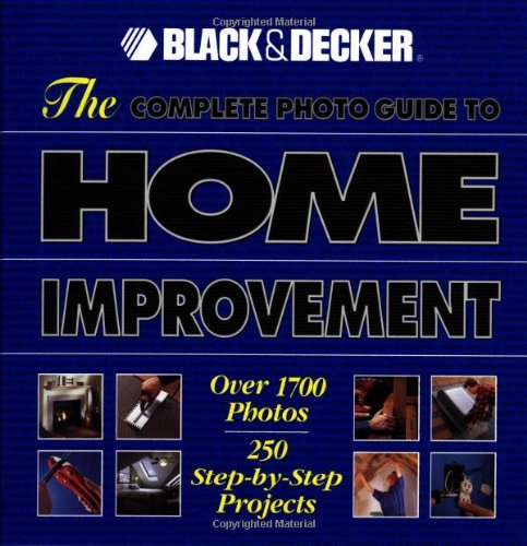 9780865735804: The Complete Photo Guide to Home Improvement: Over 1700 Photos, 250 Step-by-Step Projects (Complete Photo Guides)