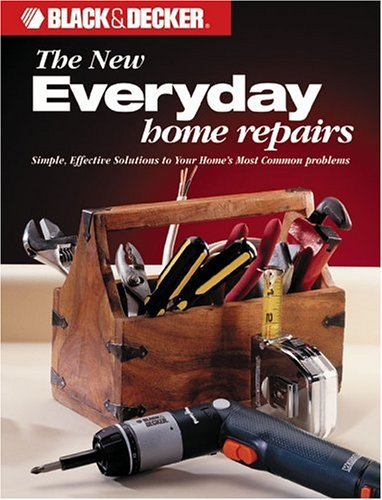 9780865735910: Black & Decker: Everyday Home Repairs (Black & Decker Home Improvement Library)