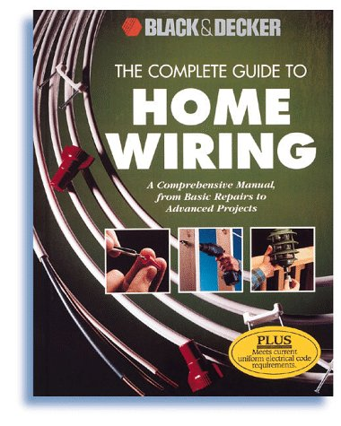 9780865736368: The Complete Guide to Home Wiring: A Comprehensive Manual, from Basic Repairs to Advanced Projects