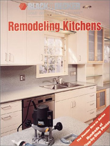 9780865736382: Remodeling Kitchens (Black & Decker Home Improvement Library)