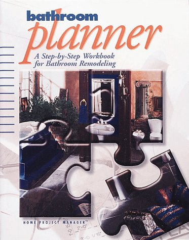 9780865736405: Bathroom Planner: A Step-By-Step Workbook for Bathroom Remodeling (Home Project Manager)