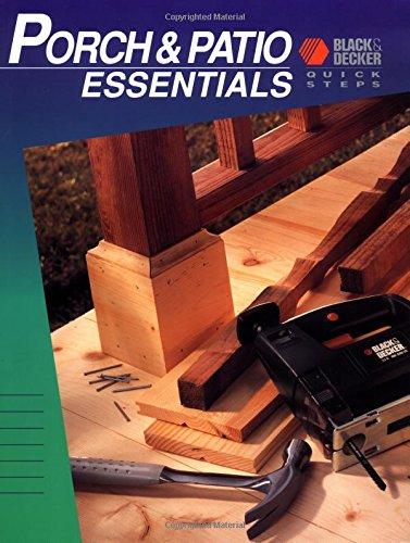 Porch & Patio Essentials (Black & Decker Quick Steps) (0865736456) by Black & Decker Corporation; Cowles Creative Publishing