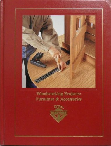 Woodworking Projects: Furniture & Accessories (Complete Handyman's Library): America, ...