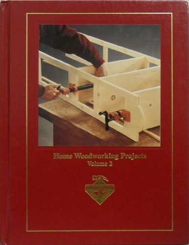 Home Woodworking Projects Volume Two: Handyman Club of