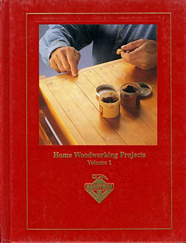 Home Woodworking Projects, Vol. 1(Complete Handyman's Library): Handyman Club of