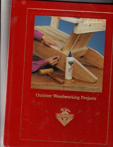 Outdoor Woodworking Projects: Handyman Club of