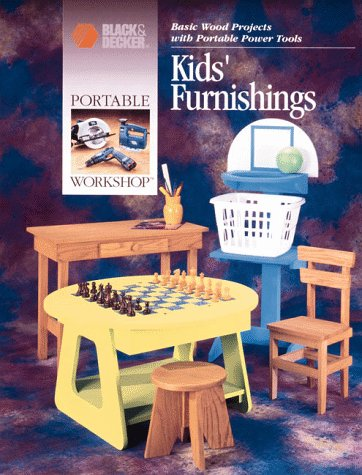 9780865736825: Kids' Furnishings: Basic Wood Projects With Portable Power Tools (Portable Workshop)