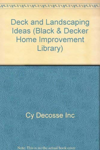 9780865736887: Deck & Landscaping Ideas (Black & Decker Home Improvement Library)