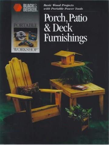 9780865736900: Porch, Patio & Deck Furnishings (Basic Wood Projects with Portable Power Tools)