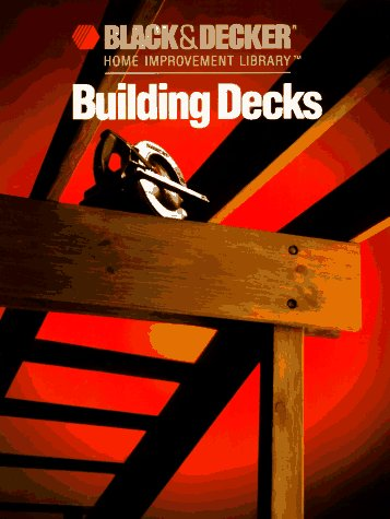 9780865737082: Building Decks (Black & Decker Home Improvement Library)