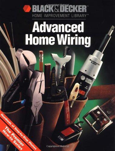 9780865737198: Black & Decker Advanced Home Wiring