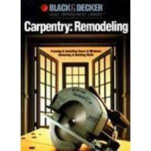 Carpentry Remodeling: Framing & Installing Doors & Windows / Removing & Building Walls (Black & D...