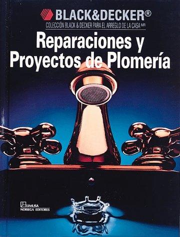 Reparaciones y proyectos de plomería (9780865737358) by M.D.) Black & Decker Corporation (Towson