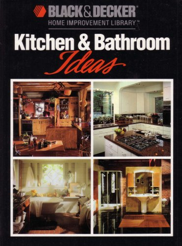 9780865737389: Black & Decker Kitchen & Bathroom Ideas