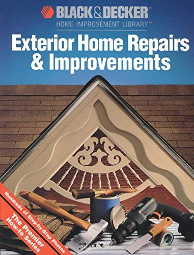 9780865737440: Exterior Home Repairs & Improvements (Black & Decker Home Improvement Library)