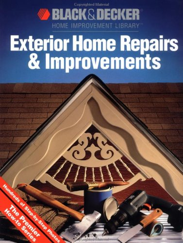 9780865737457: Exterior Home Repairs & Improvements (Black & Decker Home Improvement Library)