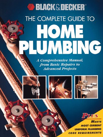 The Complete Guide to Home Plumbing: A
