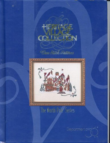 9780865738522: The Heritage Village Collection: The North Pole Series : Cross Stitch Patterns (Heritage Village Cross Stitch Series)