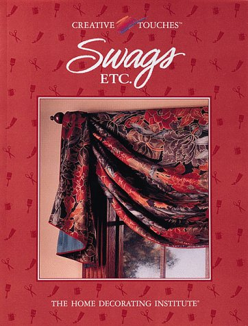 Swags, Etc (Creative Touches) (0865738769) by Cy Decosse Inc