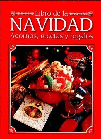 9780865739734: Libro De LA Navidad: Adornos, Recetas Y Regalos